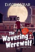 The Wavering Werewolf (Monsterrific Tales)