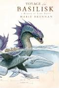 Natural History of Dragons #3: Voyage of the Basilisk: A Memoir by Lady Trent