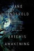 Artemis Awakening by Jane Lindskold
