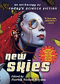 New Skies An Anthology of Todays Science Fiction