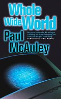 Whole Wide World by Paul J Mcauley