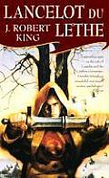 Lancelot Du Lethe by J Robert King