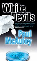 White Devils by Paul J Mcauley