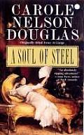 A Soul Of Steel (Irene Adler Mysteries) by Carole Nelson Douglas