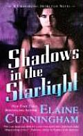 Shadows In The Starlight (Changeling Detective Novels) by Elaine Cunningham