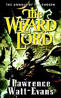 Annals Of The Chosen #01: The Wizard Lord by Lawrence Watt Evans