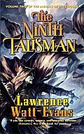 Annals Of The Chosen #02: The Ninth Talisman by Lawrence Watt Evans