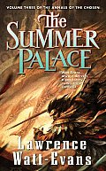 Annals Of The Chosen #03: The Summer Palace by Lawrence Watt Evans