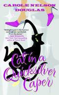 Cat In A Quicksilver Caper (Midnight Louie Mysteries) by Carole Nelson Douglas