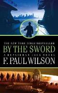 By The Sword (Repairman Jack Novels) by F. Paul Wilson