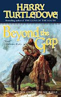 Beyond The Gap (Opening Of The World) by Harry Turtledove
