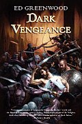 Dark Vengeance: A Novel Of Niflheim by Ed Greenwood
