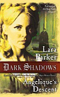 Dark Shadows||||Dark Shadows: Angelique's Descent||||Dark Shadows: Angelique's Descent