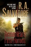 DemonWars: First Heroes: The Highwayman & The Ancient (Saga Of The First King) by R. A. Salvatore