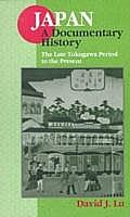 The Late Tokugawa Period to the Present (Japan - A Documentary History)