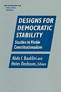 Designs for Democratic Stability: Studies in Viable Constitutionalism: Studies in Viable Constitutionalism