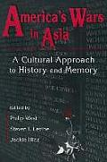 America's Wars in Asia : a Cultural Approach To History and Memory (98 Edition)