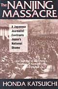 Nanjing Massacre : a Japanese Journalist Confronts Japan's National Shame (99 Edition)