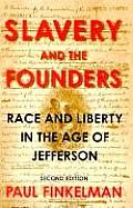 Slavery and the Founders : Race and Liberty in the Age of Jefferson (2ND 01 Edition)