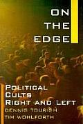 On the Edge: Political Cults Right and Left