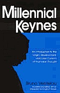 Millennial Keynes: The Origins, Development and Future of Keynesian Economics