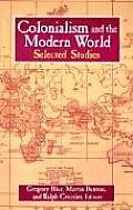 Colonialism and the Modern World: Selected Studies (Sources and Studies in World History)