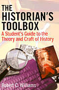 Historians Toolbox A Students Guide To T