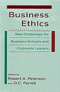 Business Ethics: New Challenges for Business Schools and Corporate Leaders: New Challenges for Business Schools and Corporate Leaders