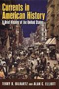 Currents in American History: A Brief Narrative History of the United States: A Brief Narrative History of the United States