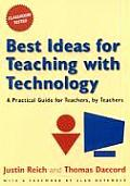 Best Ideas for Teaching with Technology A Practical Guide for Teachers by Teachers