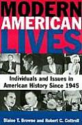 Modern American Lives : Individuals and Issues in American History Since 1945 (08 Edition)