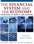 The Financial System and the Economy: Principles of Money and Banking Cover