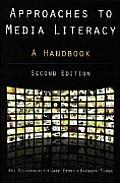 Approaches To Media Literacy 2nd Edition