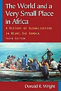 World & A Very Small Place In Africa A History Of Globalization In Niumi The Gambia