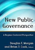 New Public Governance: A Regime-Centered Perspective