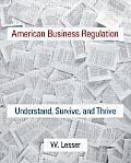American Business Regulation Understand Survive & Thrive