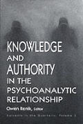 Knowledge and Authority in the Psychoanalytic Relationship: Currents in the Quarterly