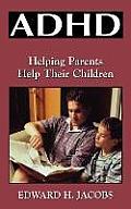 ADHD: Helping Parents Help Their Children