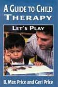 Guide To Child Therapy Lets Play