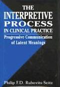Interpretative process in clinical practice; progressive understanding and communication of latent meanings