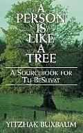 A Person Is Like a Tree: A Sourcebook for Tu Beshvat