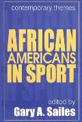 African Americans in Sports : Contemporary Themes (98 Edition)