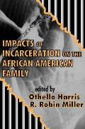 Impacts Incarceration African Am Fam/ Ppr