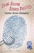Crime-Solving Science Projects: Forensic Science Experiments (Science Fair Success)