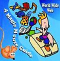 World Wide Web: A Magic Mouse Guide (Magic Mouse Guides)