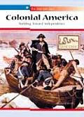 Colonial America: Building Toward Independence