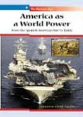 America as a World Power: From the Spanish-American War to Today