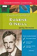 A Student's Guide to Eugene O'Neill (Understanding Literature)