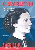 Clara Barton: Face Danger, But Never Fear It (Americansthe Spirit of a Nation) Cover