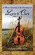 A Musical Journey in the Footsteps of Lewis & Clark--Booklet (Musical Journey in the Footsteps of Lewis & Clark)